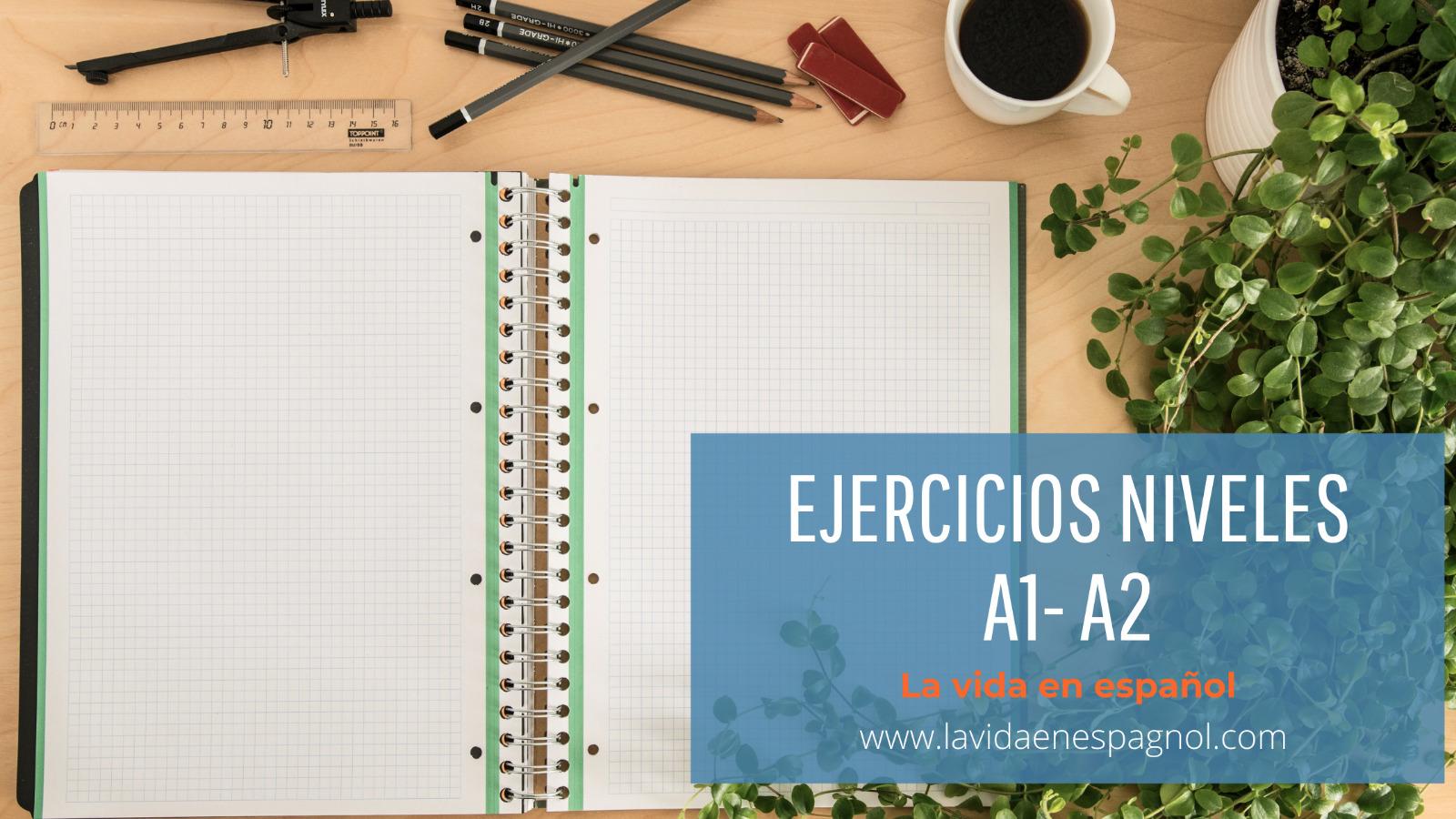 Ejercicios de español A1 A2
